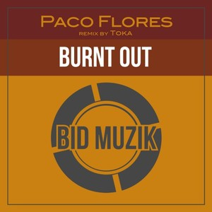 PACO FLORES - Burnt Out
