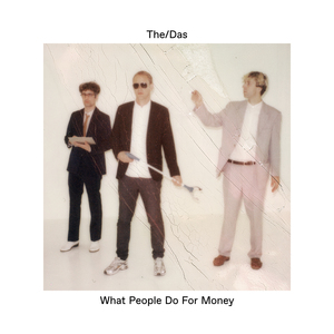 THE/DAS - What People Do For Money