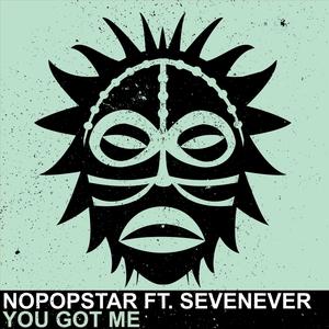 NOPOPSTAR feat SEVENEVER - You Got Me