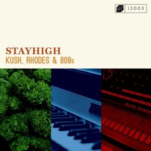 STAYHIGH - Kush, Rhodes & 808's (Explicit)