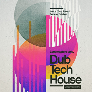 LOOPMASTERS - Dubtech House (Sample Pack WAV/APPLE/LIVE/REASON)
