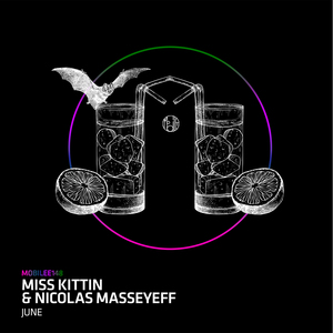 MISS KITTIN & NICOLAS MASSEYEFF - June