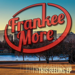 FRANKEE MORE - This Feeling EP