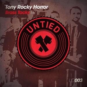 TONY ROCKY HORROR - Brass Tacks EP