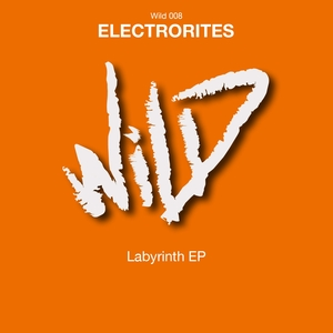 ELECTRORITES - Labyrinth EP