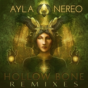 AYLA NEREO - Hollow Bone (Remixes)