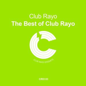 CLUB RAYO - The Besto Of Club Rayo