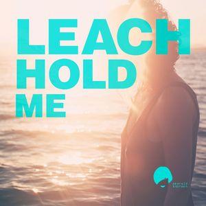 LEACH - Hold Me