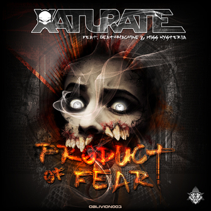 XATURATE feat MISS HYSTERIA & DEATHMACHINE - Product Of Fear EP