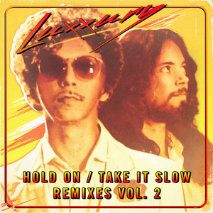 LUXXURY - Hold On/Take It Slow Remixes Vol 2