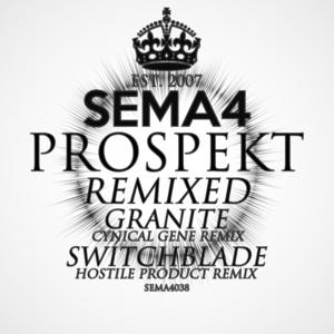 PROSPEKT - Granite/Switchblade (Remixed)