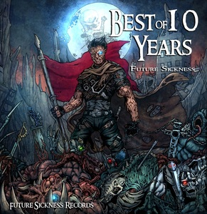 VARIOUS - Best Of 10 Years Future Sickness Records