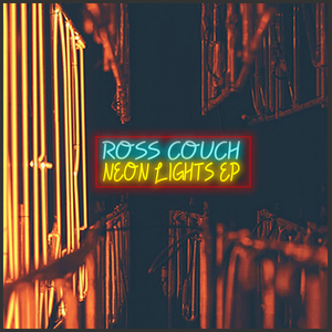 ROSS COUCH - Neon Lights EP