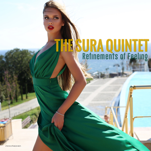 THE SURA QUINTET - Refinements Of Feeling