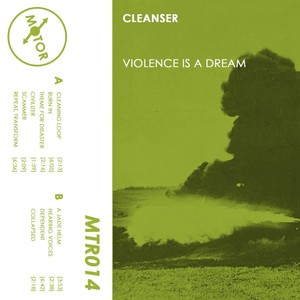 CLEANSER - Violence Is A Dream