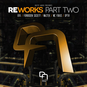 BTK, MAZTEK/FORBIDDEN SOCIETY & OPTIV FEAT MC FOKUS - Reworks Part Two