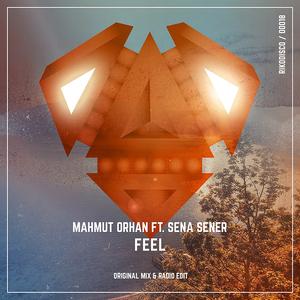MAHMUT ORHAN feat SENA SENER - Feel
