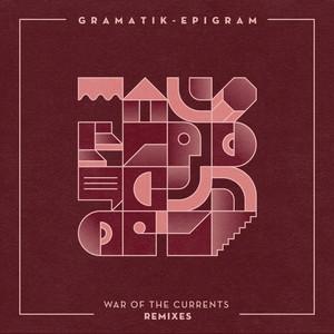 GRAMATIK - War Of The Currents Remixes