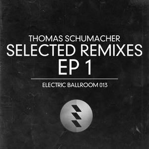 THOMAS SCHUMACHER - Selected Remixes 1
