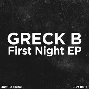 GRECK B - First Night