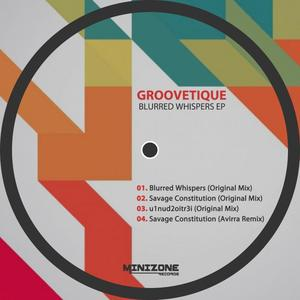 GROOVETIQUE - Blurred Whispers EP