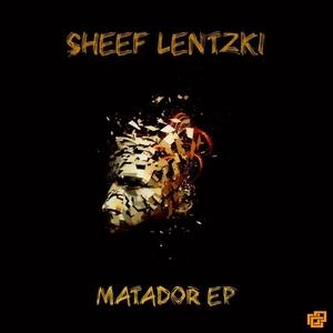 SHEEF LENTZKI - Matador EP