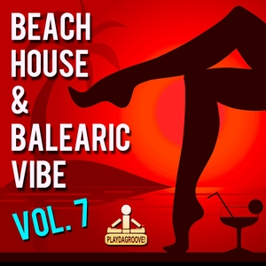 VARIOUS - Beach House & Balearic Vibe Vol 7