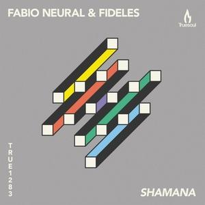 FIDELES/FABIO NEURAL - Shamana