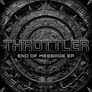 THROTTLER - End Of Message EP