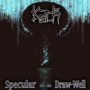 KACH - Specular Draw-Well