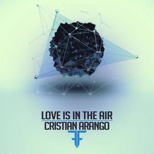 CRISTIAN ARANGO - Love Is In The Air
