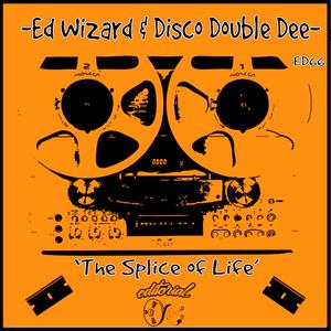 ED WIZARD/DISCO DOUBLE DEE - Splice Of Life