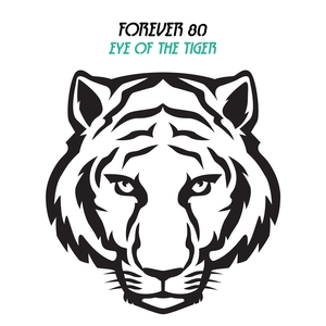 FOREVER 80 - Eye Of The Tiger (Rocky Song)