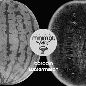 BORODIN - Watermelon