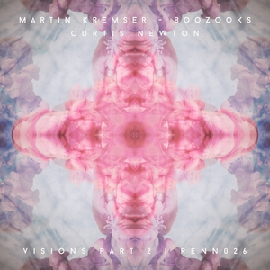 MARTIN KREMSER/BOOZOOKS/CURTIS NEWTON - Visions Part 2