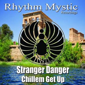STRANGER DANGER - Chillem Get Up