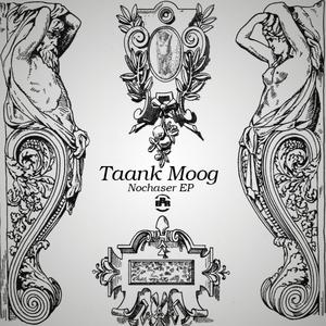 TAANK MOOG - NoChaser EP