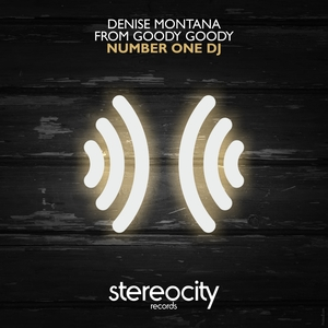 DENISE MONTANA FROM GOODY GOODY - Number One DJ