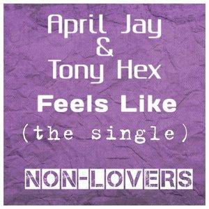 APRIL JAY & TONY HEX - Non-Lovers