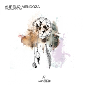 AURELIO MENDOZA - Yearning EP