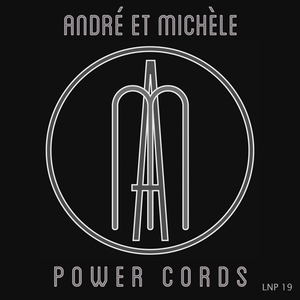 ANDRE ET MICHELE - Power Cords