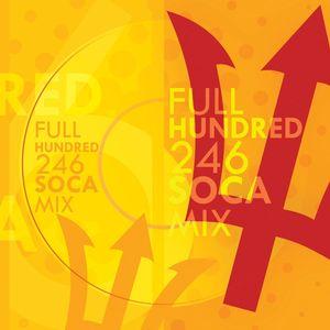 VARIOUS - Full Hundred 246 Soca Mix