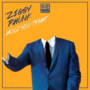 ZIGGY PHUNK - Hold You Tight