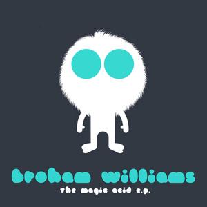BROHAM WILLIAMS - Magic Acid