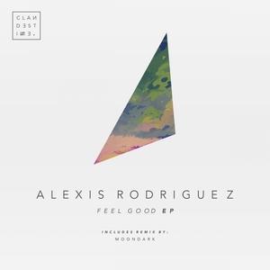 ALEXIS RODRIGUEZ - Feel Good EP