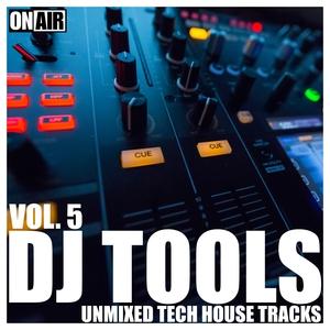 VARIOUS - DJ Tools Vol 5 (Unmixed Tech House Tracks)
