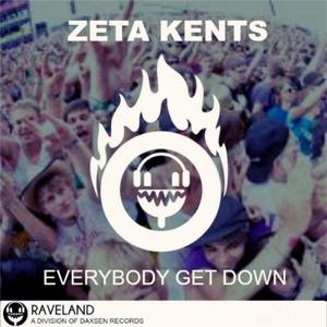 ZETA KENTS - Everybody Get Down