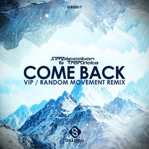 SIMPLIFICATION & TRANSLATE - Come Back Vip/Random Movement Remix