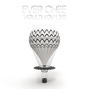EVER CHEE - Would You Like