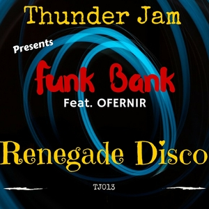 FUNK BANK - Renegade Disco